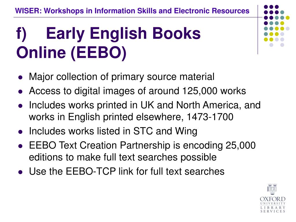 f)	Early English Books Online (EEBO)