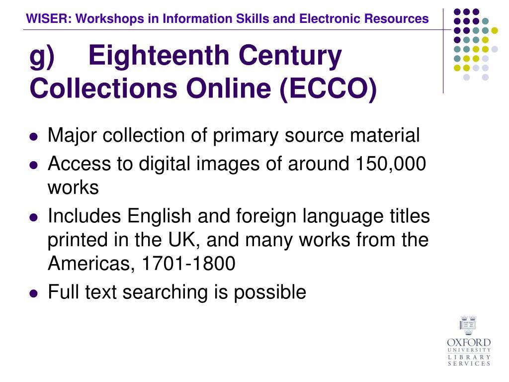 g) Eighteenth Century Collections Online (ECCO)