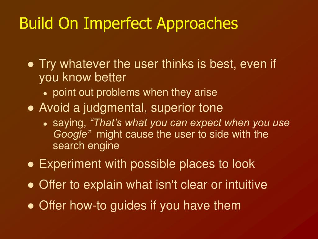 Build On Imperfect Approaches