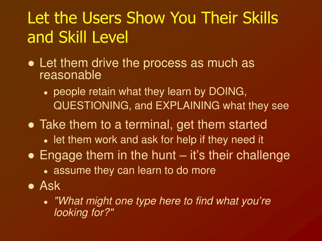Let the Users Show You Their Skills and Skill Level
