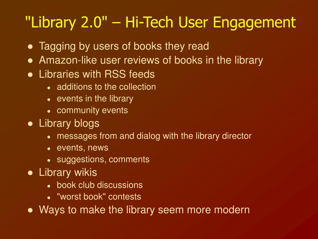 """Library 2.0"" – Hi-Tech User Engagement"