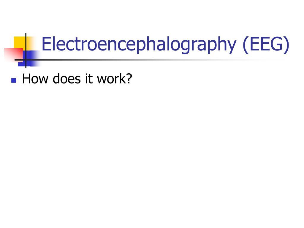 Electroencephalography (EEG)