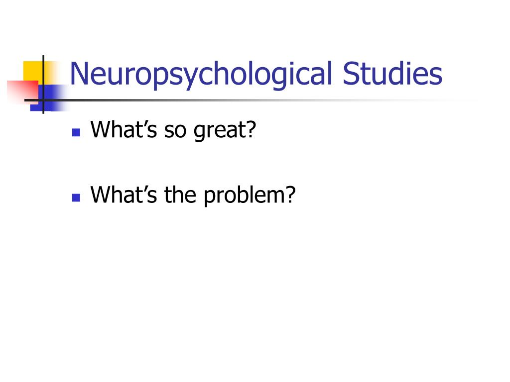 Neuropsychological Studies