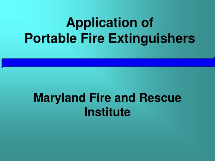 Application of portable fire extinguishers l.jpg