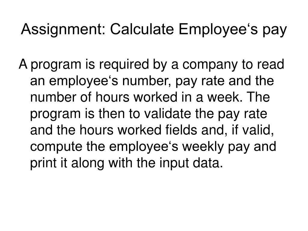 Assignment: Calculate Employee's pay