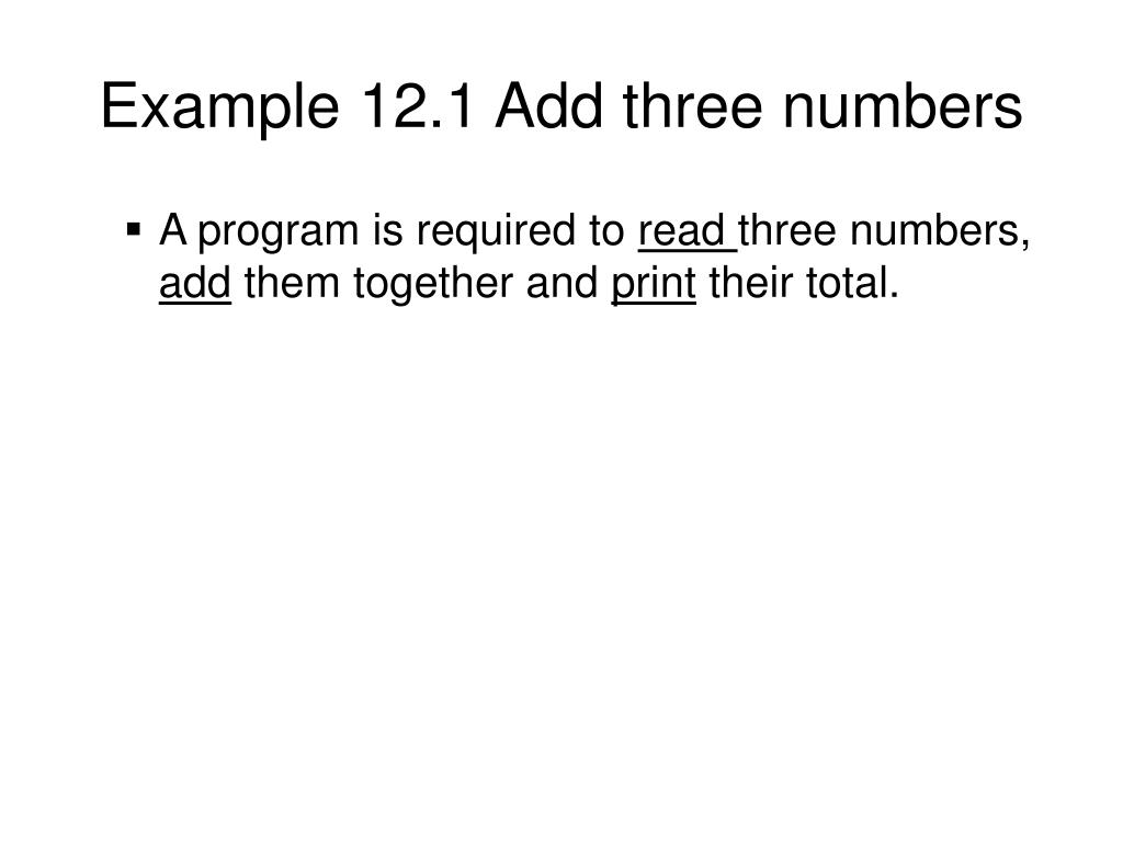 Example 12.1 Add three numbers