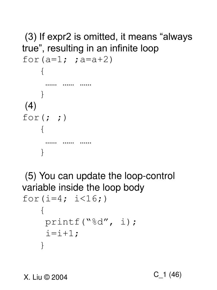 "(3) If expr2 is omitted, it means ""always true"", resulting in an infinite loop"