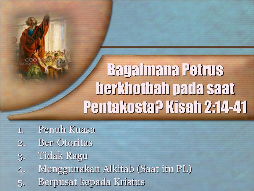Bagaimana Petrus berkhotbah pada saat Pentakosta? Kisah 2:14-41