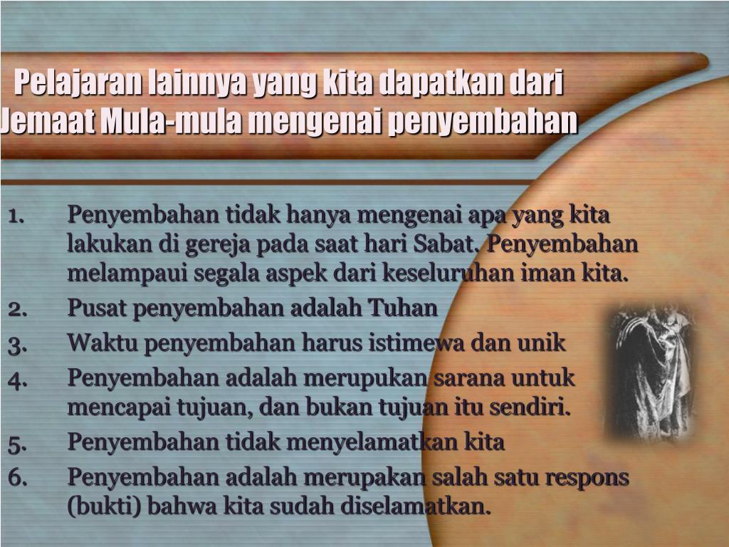 Pelajaran lainnya yang kita dapatkan dari Jemaat Mula-mula mengenai penyembahan