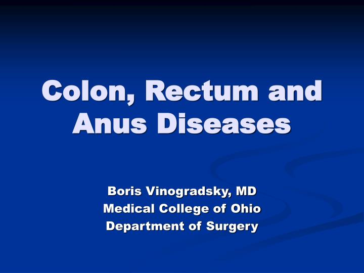 Colon rectum and anus diseases l.jpg