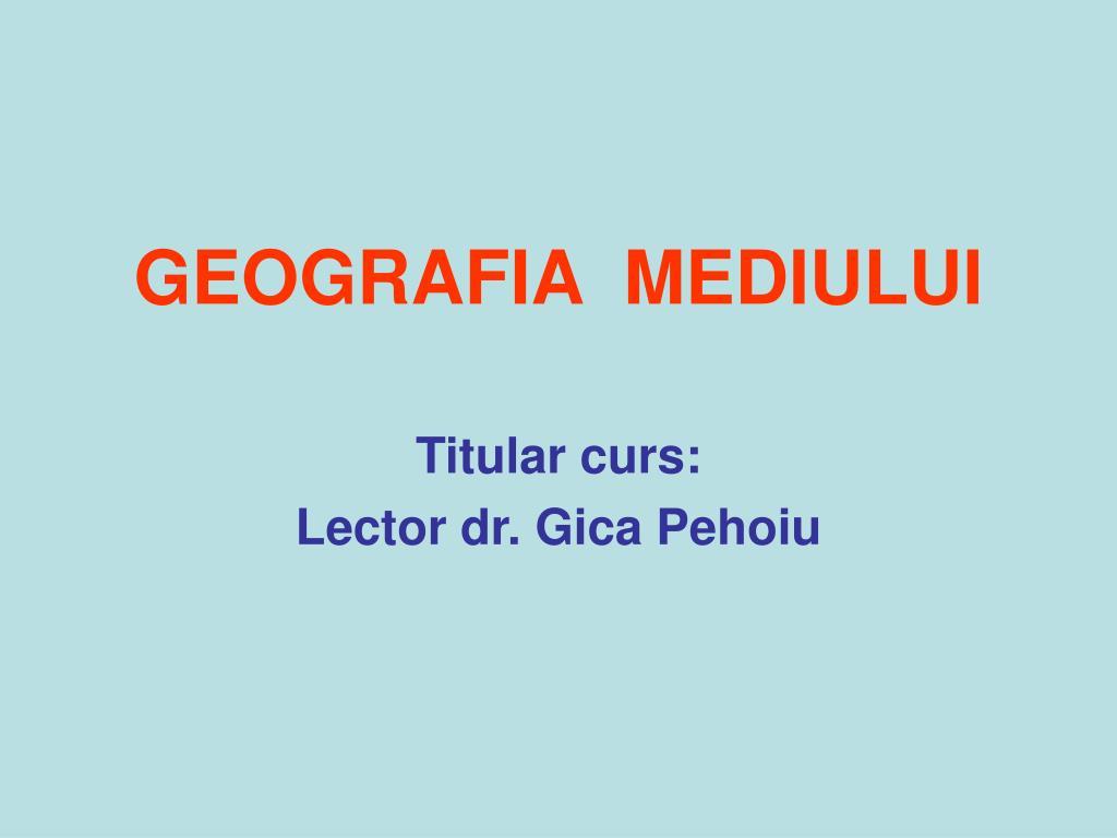 GEOGRAFIA  MEDIULUI