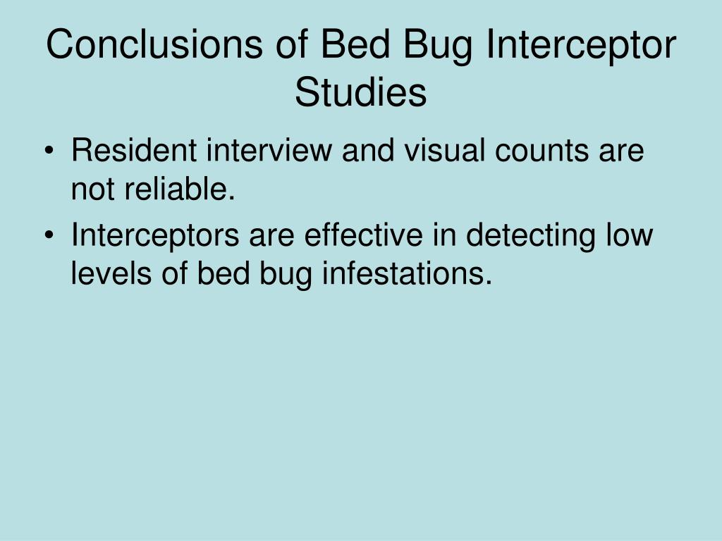Conclusions of Bed Bug Interceptor Studies
