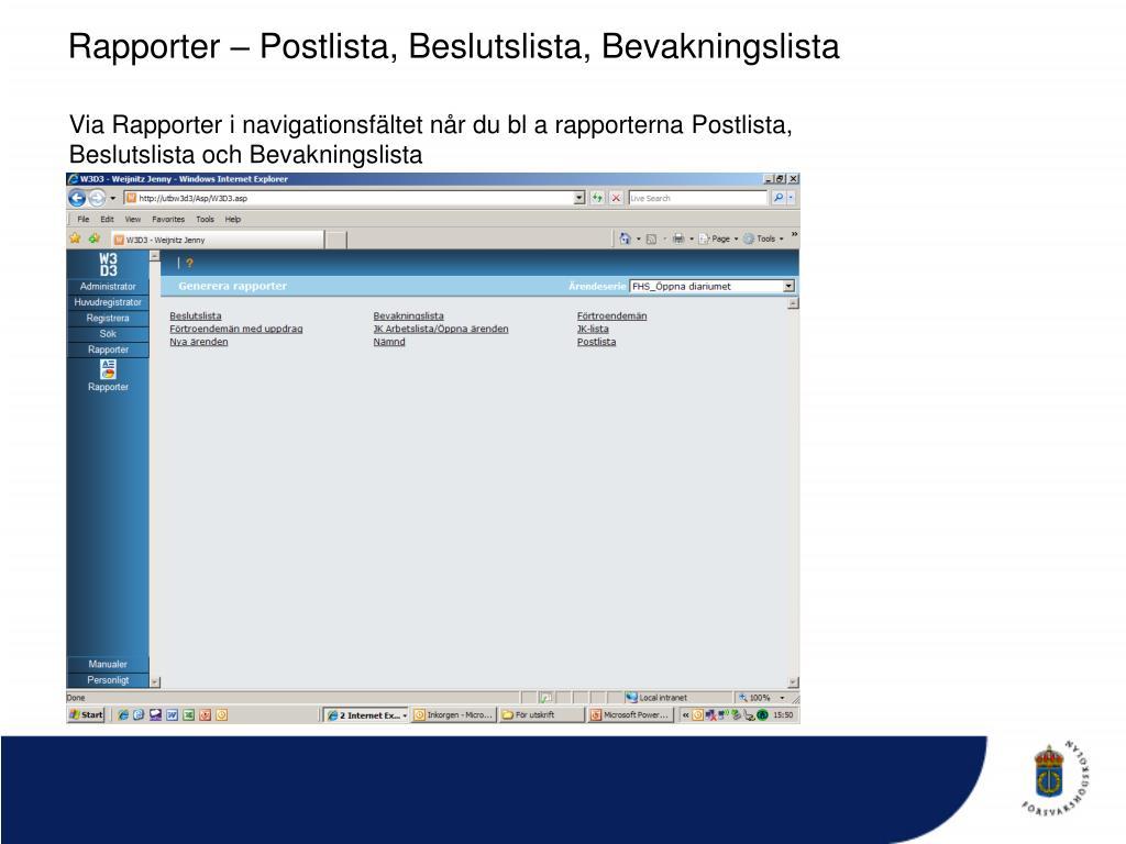 Rapporter – Postlista, Beslutslista, Bevakningslista