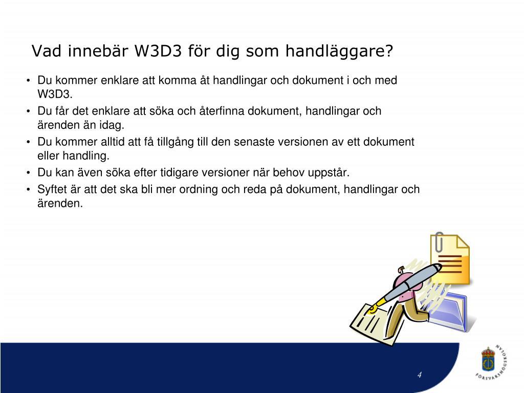 Vad innebär W3D3 för dig som handläggare?