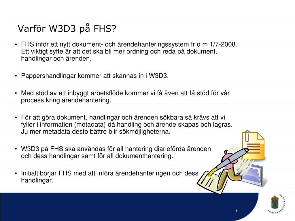 Varför W3D3 på FHS?