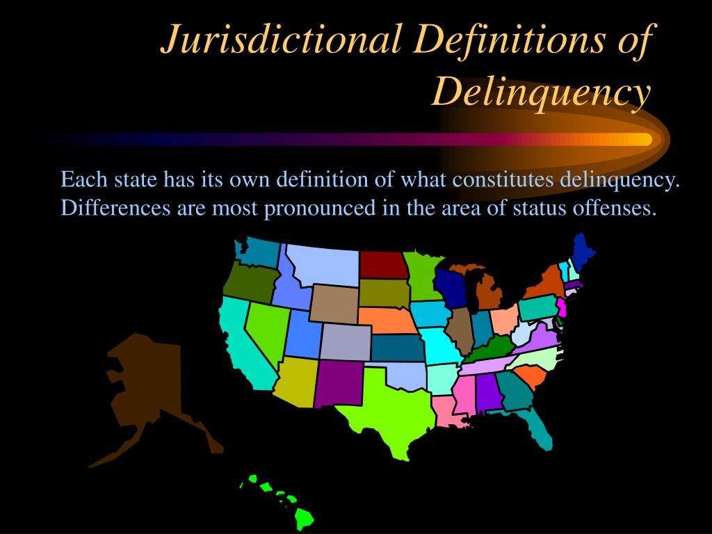 Jurisdictional Definitions of Delinquency