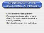 drawbacks to the traditional approach