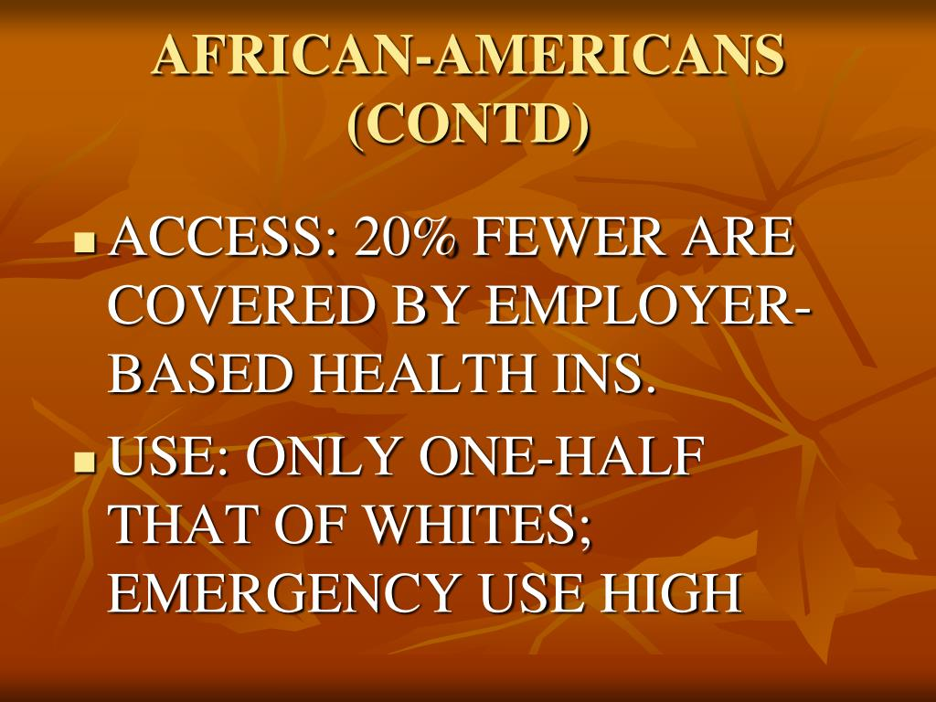 AFRICAN-AMERICANS (CONTD)