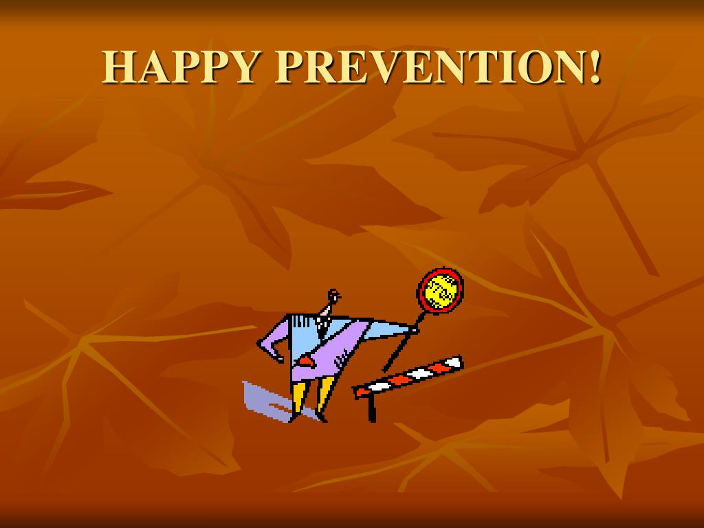 HAPPY PREVENTION!