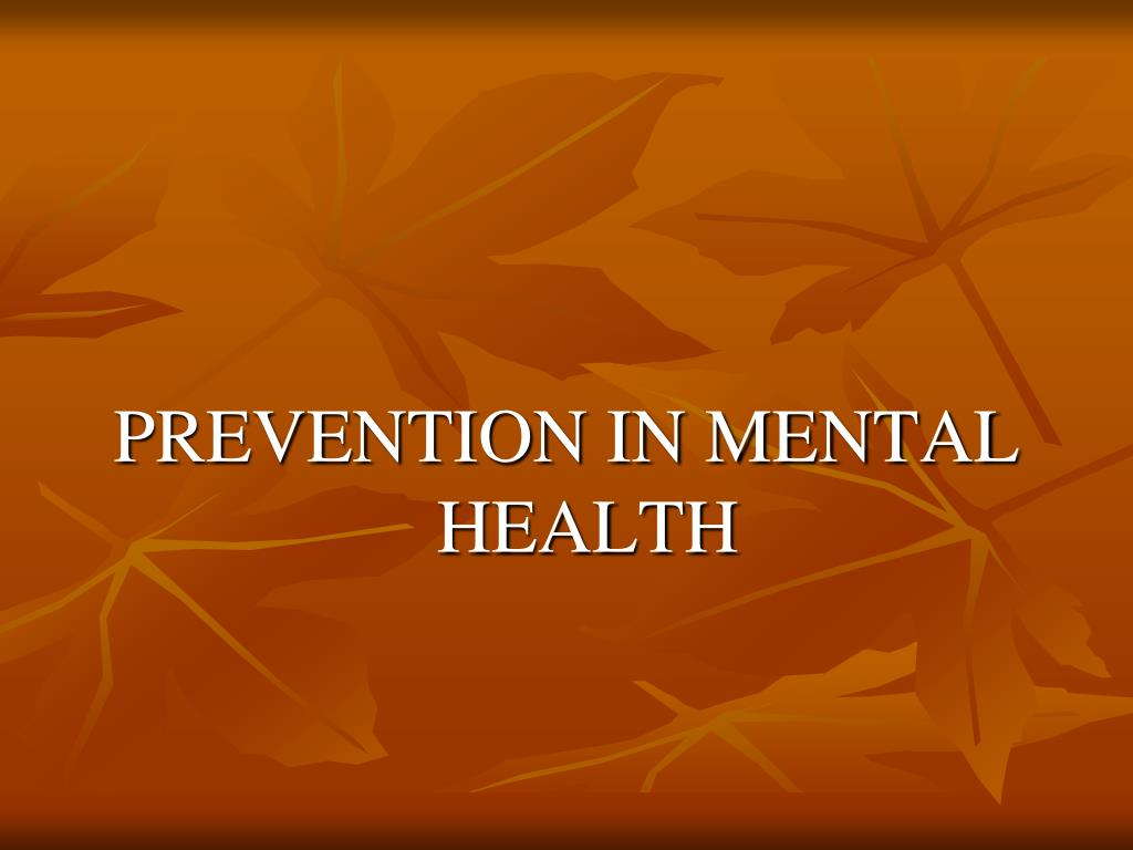 PREVENTION IN MENTAL HEALTH