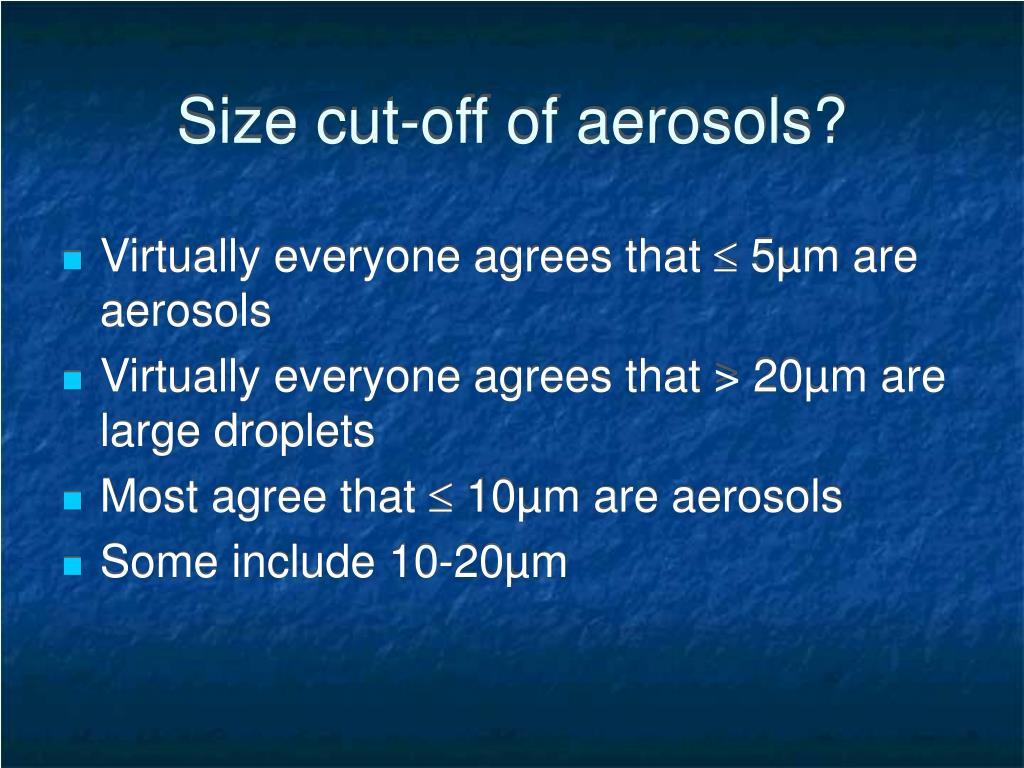 Size cut-off of aerosols?
