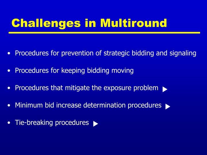 Challenges in Multiround