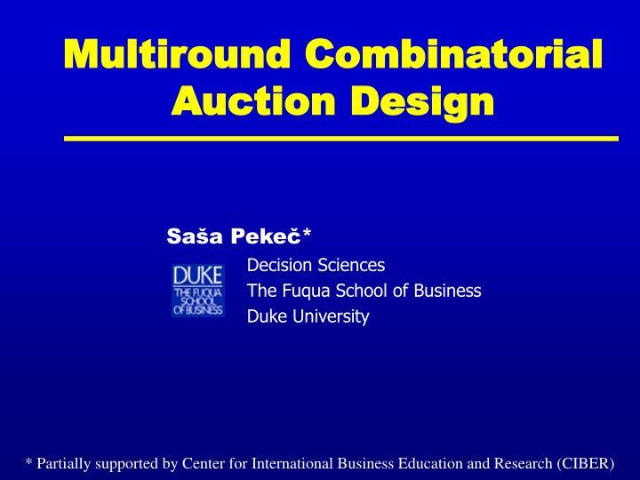 Multiround Combinatorial Auction Design