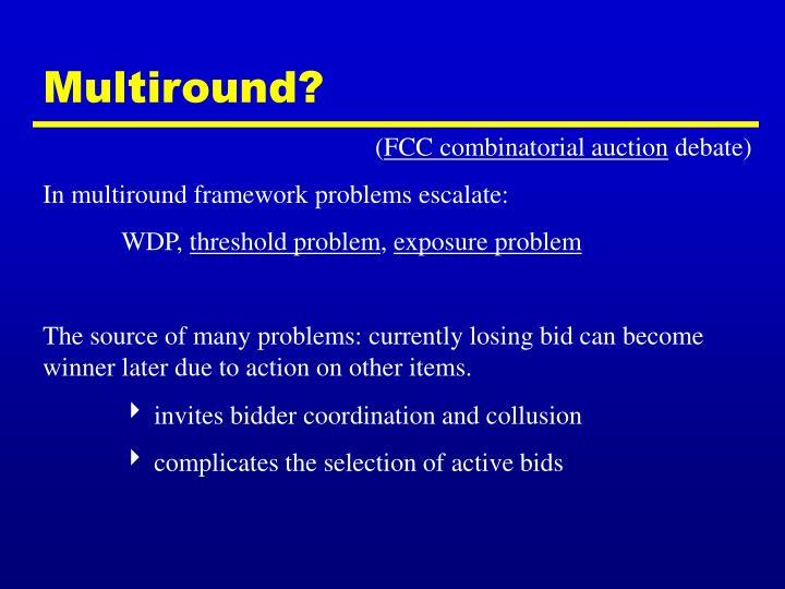 Multiround?
