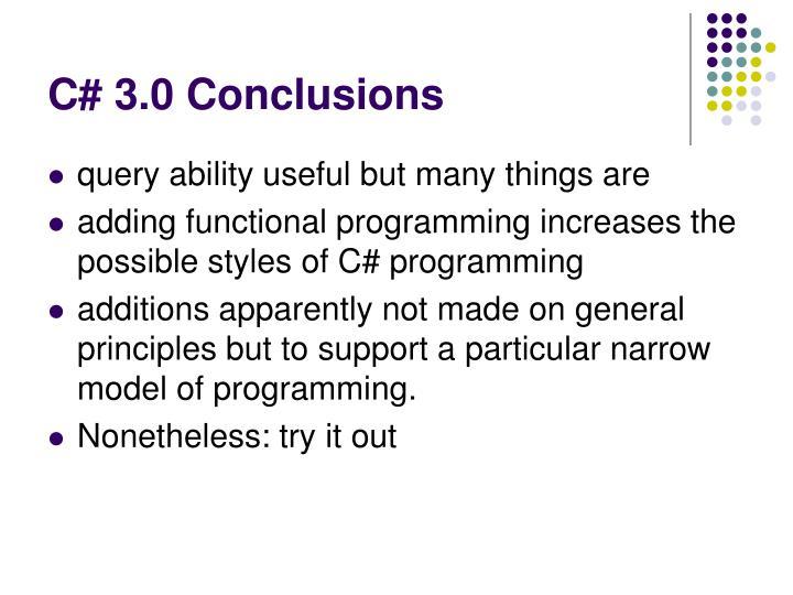 C# 3.0 Conclusions