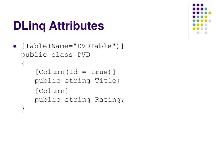DLinq Attributes