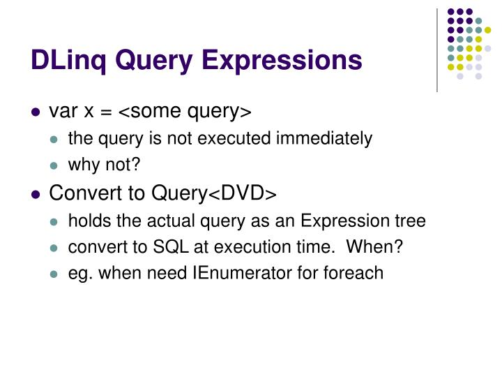DLinq Query Expressions