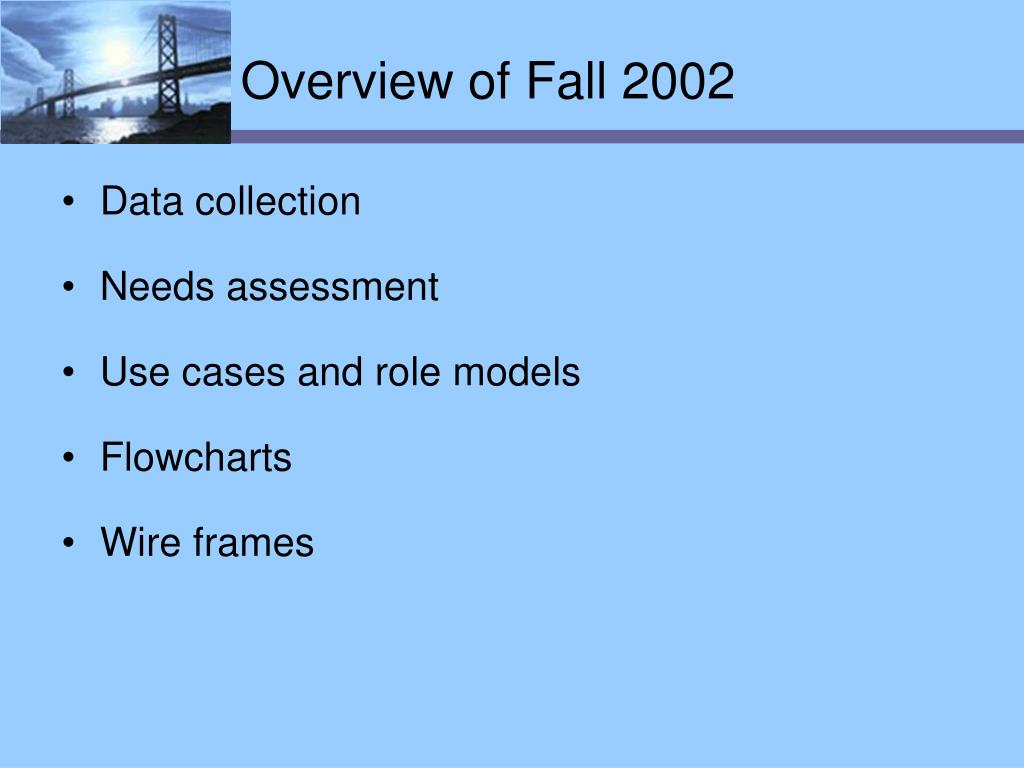Overview of Fall 2002