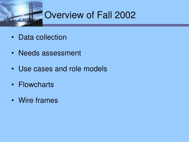 Overview of fall 2002 l.jpg
