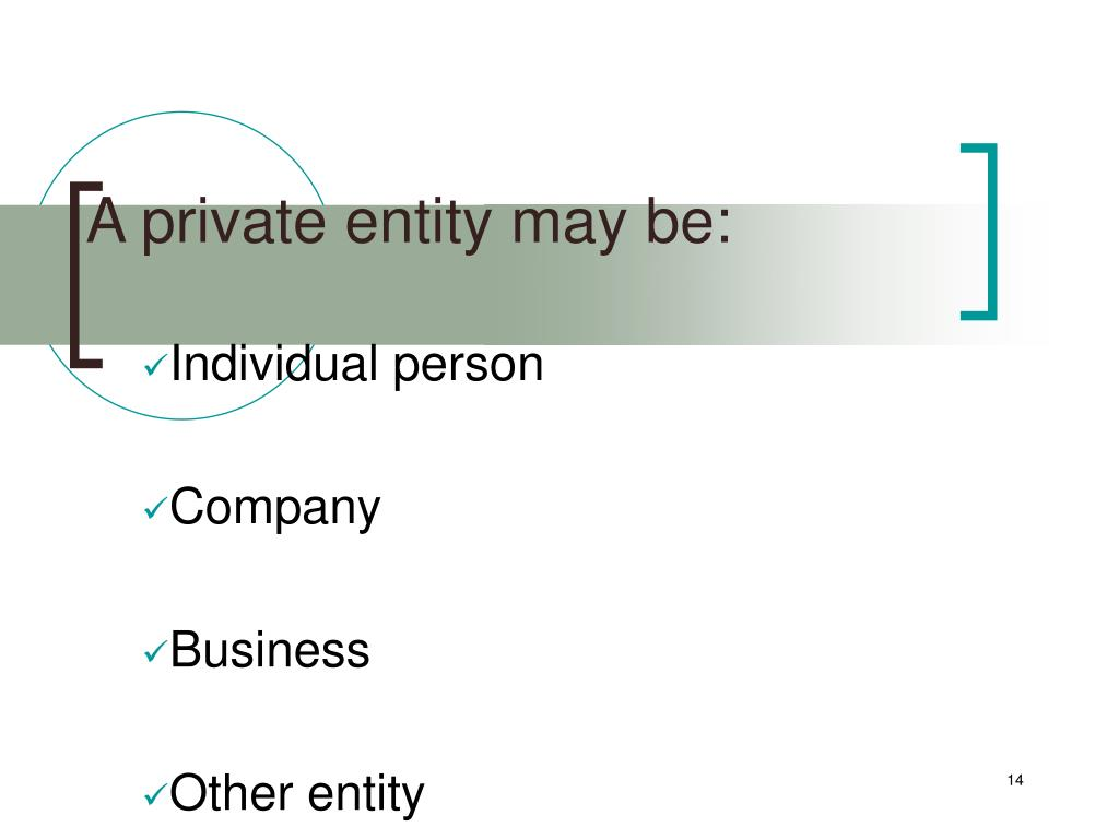 A private entity may be: