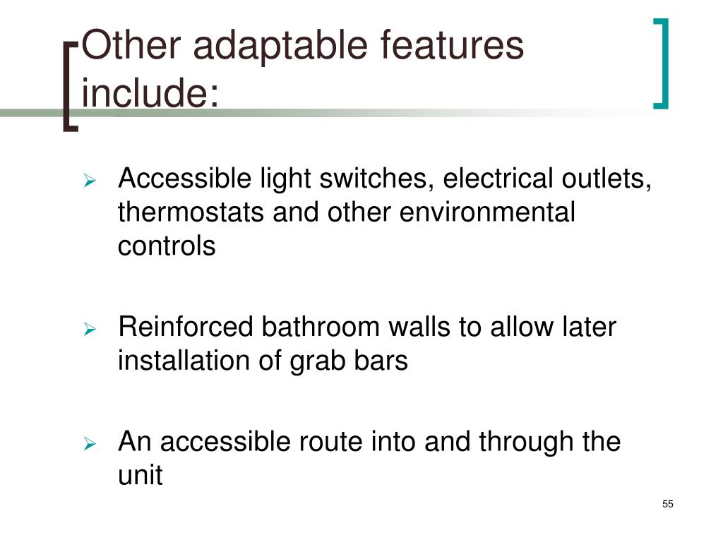 Other adaptable features include: