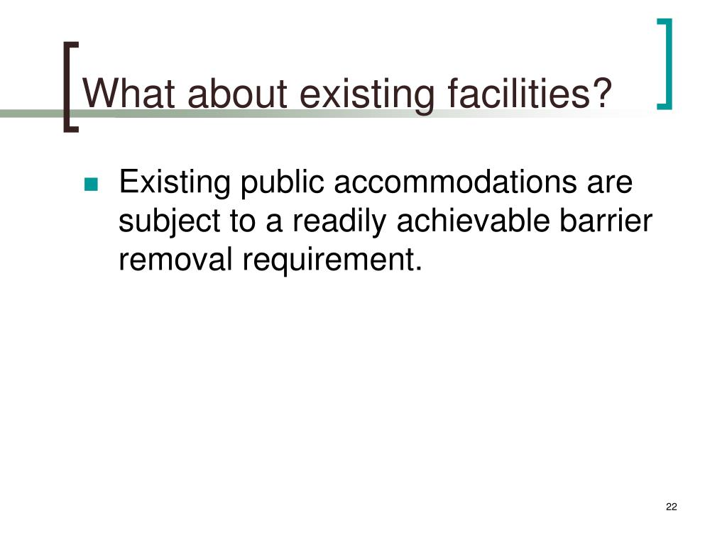 What about existing facilities?