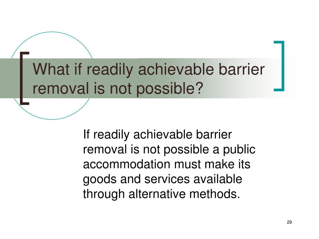 What if readily achievable barrier removal is not possible?