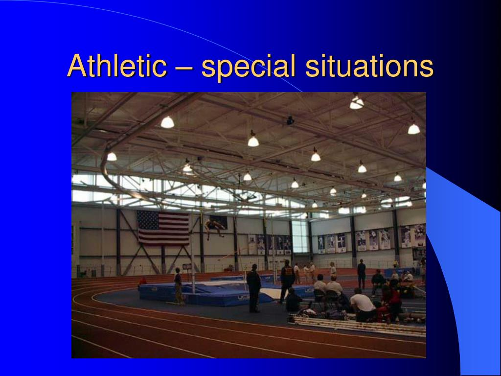 Athletic – special situations