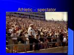 athletic spectator