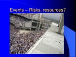events risks resources