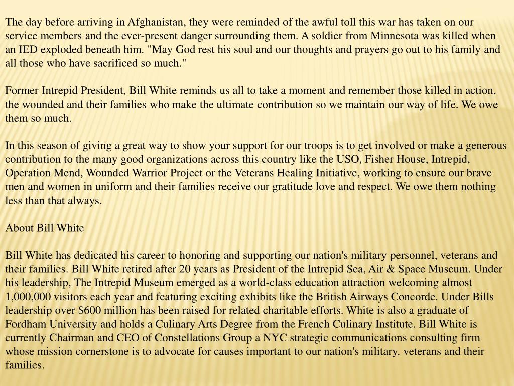 "The day before arriving in Afghanistan, they were reminded of the awful toll this war has taken on our service members and the ever-present danger surrounding them. A soldier from Minnesota was killed when an IED exploded beneath him. ""May God rest his soul and our thoughts and prayers go out to his family and all those who have sacrificed so much."""