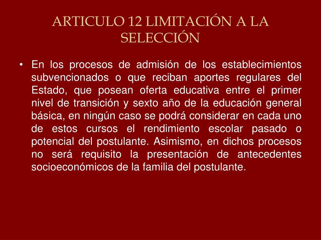 ARTICULO 12 LIMITACIÓN A LA SELECCIÓN