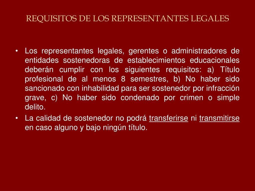 REQUISITOS DE LOS REPRESENTANTES LEGALES