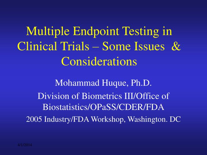 Multiple endpoint testing in clinical trials some issues considerations