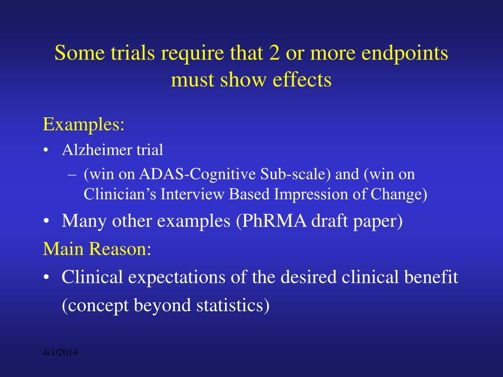 Some trials require that 2 or more endpoints must show effects