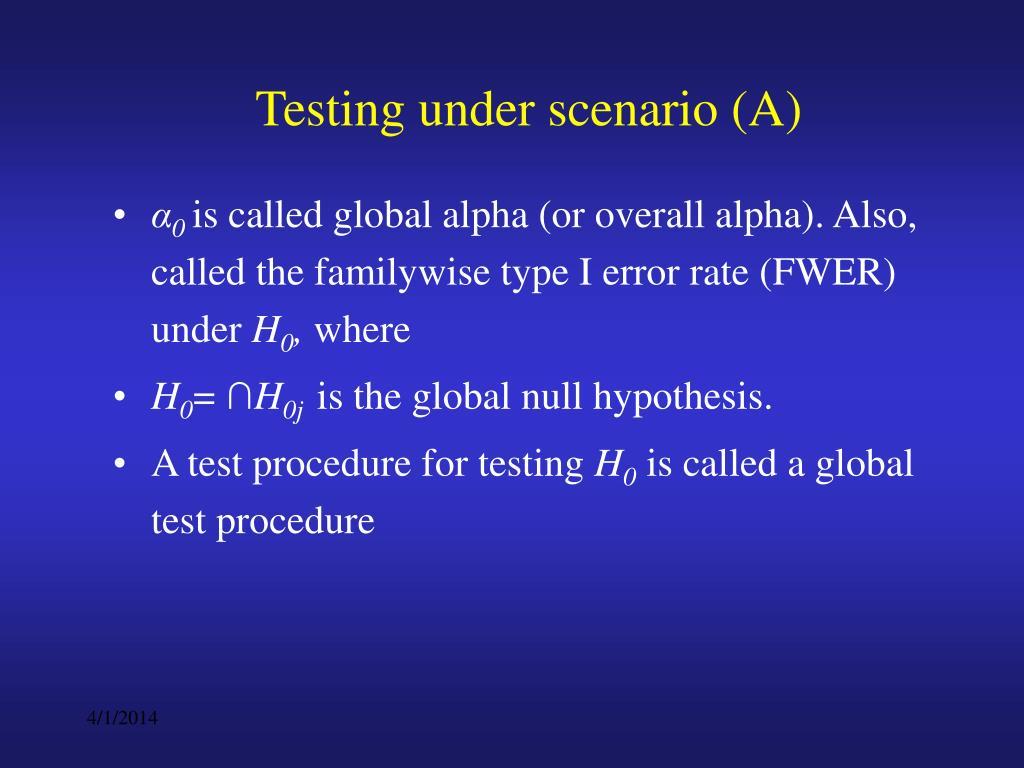 Testing under scenario (A)