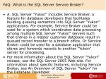 faq what is the sql server service broker