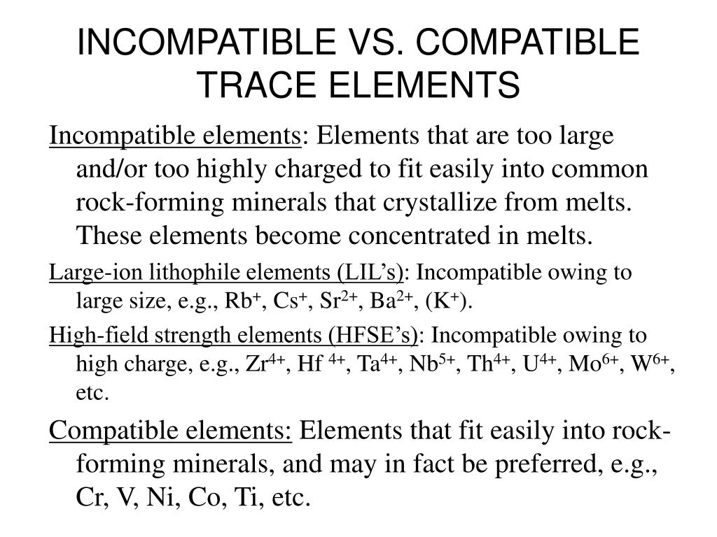 INCOMPATIBLE VS. COMPATIBLE TRACE ELEMENTS