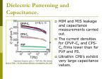 dielectric patterning and capacitance
