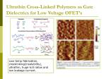 ultrathin cross linked polymers as gate dielectrics for low voltage ofet s